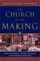 The Church in the Making: Lumen Gentium, Christus Dominus, Orientalium Ecclesiarum