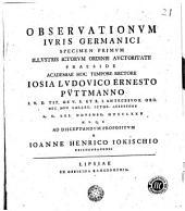 Obseruationum iuris Germanici: specimen primum