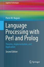 Language Processing with Perl and Prolog: Theories, Implementation, and Application, Edition 2