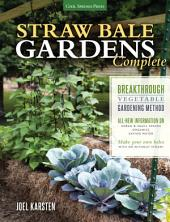 Straw Bale Gardens Complete: Breakthrough Vegetable Gardening Method - All-New Information On: Urban & Small Spaces, Organics, Saving Water - Make Your Own Bales With or Without Straw