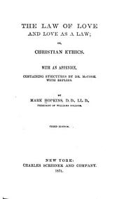 The Law of Love and Love as a Law: Or, Christian Ethics