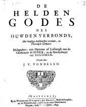 De helden Godes des Ouwden Verbonds, met kunstige beeldenissen vertoont, en poeetelijck verklaert. Midsgaders: een hymnus of lofzangh van de christelijcke ridder, en de heerlijckheyd van Salomon: Volume 1