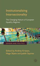Institutionalizing Intersectionality: The Changing Nature of European Equality Regimes