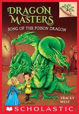 Song of the Poison Dragon: A Branches Book (Dragon Masters #5)