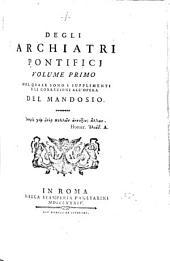 Degli Archiatri pontifici: Nel quale sono i supplimenti e le correzioni all'opera del Mandosio