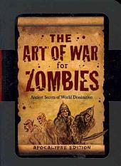 The Art of War for Zombies: Ancient Secrets of World Domination