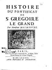 Histoire du pontificat de S. Grégoire le Grand: Volume1