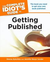 The Complete Idiot s Guide to Getting Published  5th Edition PDF