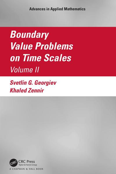 Boundary Value Problems On Time Scales Volume I