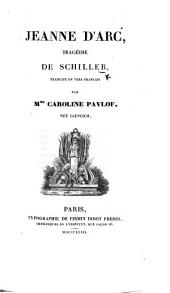 Jeanne d'Arc, tragédie ... Traduite en vers français par ... C. Paulof, etc. [With a preface by J. Chopin.]