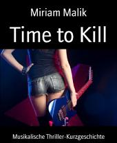 Time to Kill: Musikalische Thriller-Kurzgeschichte