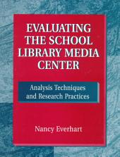 Evaluating the School Library Media Center: Analysis Techniques and Research Practices