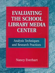 Evaluating The School Library Media Center Book PDF