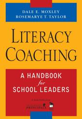 Literacy Coaching: A Handbook for School Leaders