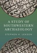 A Study of Southwestern Archaeology PDF