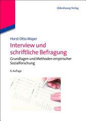 Interview und schriftliche Befragung: Grundlagen und Methoden empirischer Sozialforschung, Ausgabe 6