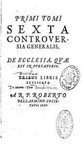 Disputationes de controversiis Christianae fidei adversus hujus temporis haereticos