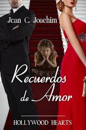 Recuerdos de Amor (Hollywood Hearts, #3)