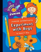 Junior Scientists: Experiment with Bugs
