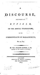 A Discourse Delivered at Byfield, on the Annual Thanksgiving, in the Commonwealth of Massachusetts, Nov. 29, 1804