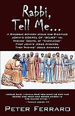 Rabbi, Tell Me...