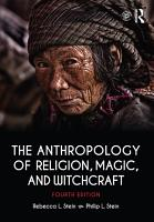 The Anthropology of Religion  Magic  and Witchcraft PDF