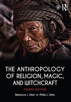 The Anthropology of Religion  Magic  and Witchcraft
