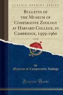 Bulletin of the Museum of Comparative Zoology at Harvard College, in Cambridge, 1959-1960, Vol. 122 (Classic Reprint)