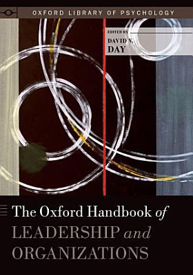 The Oxford Handbook of Leadership and Organizations
