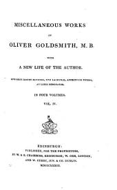 Miscellaneous Works of Oliver Goldsmith: With a New Life of the Author, Volume 4