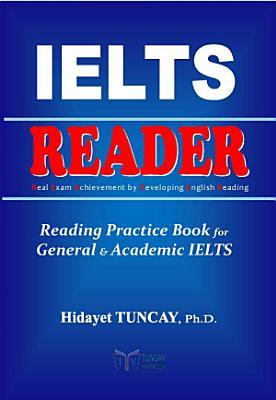 IELTS READER Reading Practice Book for IELTS Exams Genel ve Akademik IELTS S  navlar   Okuma   al    malar   Kitab   PDF