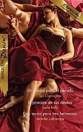 Un cuerpo para el pecado/El príncipe de sus deseos/Una novia para tres hermanos