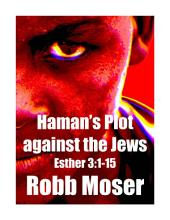 Haman's Plot against the Jews: Esther 3:1-15