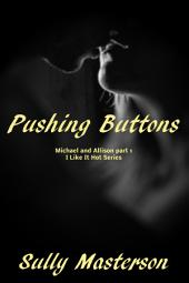 Pushing Buttons: Michael and Allison, Part 1