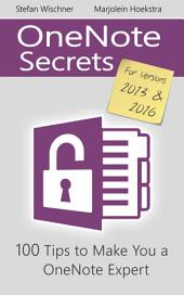 OneNote Secrets: 100 Tips for OneNote 2013 & 2016
