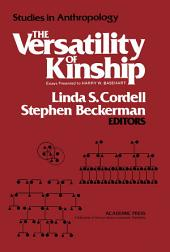 The Versatility of Kinship: Essays Presented to Harry W. Basehart
