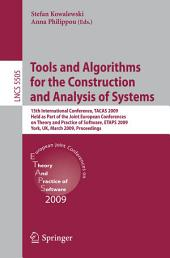 Tools and Algorithms for the Construction and Analysis of Systems: 15th International Conference, TACAS 2009, Held as Part of the Joint European Conferences on Theory and Practice of Software, ETAPS 2009, York, UK, March 22-29, 2009, Proceedings