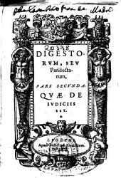 Digestorum seu Pandectarum: Pars secunda. quae de iudiciis est