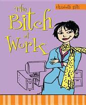 Bitch at Work