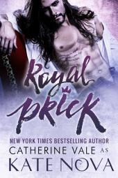 Royal Prick: BDSM Bad Boy Romance