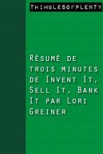 R  sum   de 3 minutes du livre Invent it  Sell it  Bank it de Lori Greiner PDF