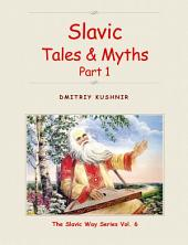 Slavic Tales & Myths: Part 1