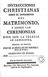 Instrucciones christianas sobre el sacramento del matrimonio y sobre las ceremonias con que la Iglesia le administra