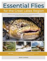 Essential Flies for the Great Lakes Region PDF