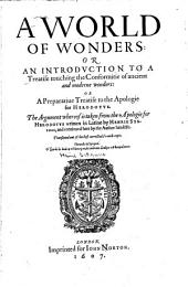 A World of Wonders: Or An Introdvction to a Treatise Touching the Conformitie of Ancient and Moderne Wonders: Or A Preparatiue Treatise to the Apologie for Herodotvs