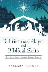 Christmas Plays and Biblical Skits PDF
