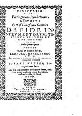 Disputatio Sexta Partis Quartae Pandectarum Desumpta Ex tt. ff. Cod. et iure Canonico De Fide Instrumentorum, Testibus, De Iuris Et Facti Ignorantia