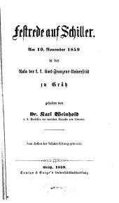 Festrede auf Schiller: Am 10. Nov. 1859 in der Aula der k. k. Karl-Franzens-Universität zu Grätz gehalten
