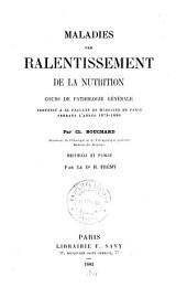 Maladies par ralentissement de la nutrition: cours de pathologie générale, professé à la Faculté de médecine de Paris pendant l'année 1879-1880
