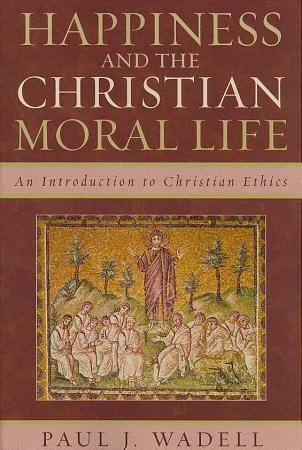 Happiness and the Christian Moral Life PDF